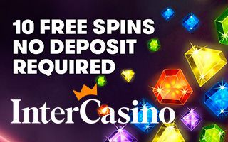 InterCasino - 10 free spins no deposit required