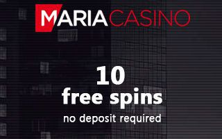 Maria Casino Get 10 Free Spins Without A Deposit On One Of The