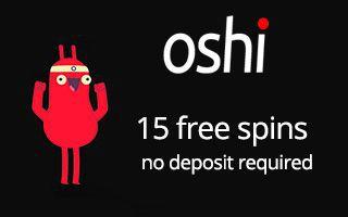 How To Get Oshi Casino 15 Free Spins No Deposit Bonus