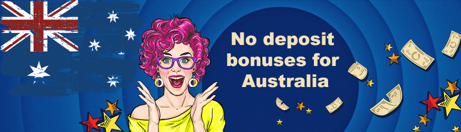 Instant no deposit casino bonuses for Australia