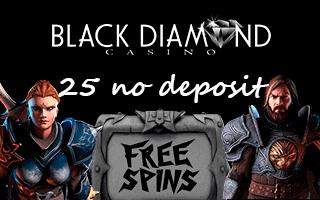 25 no deposit free spins upon sign up at Black Diamond Casino
